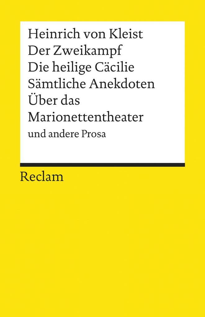 Der Zweikampf / Die heilige Cäcilie / Sämtliche Anekdoten / Über das Marionettentheater und andere Prosa als Taschenbuch