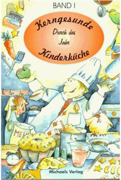 Kerngesunde Kinderküche 01 / Durch das Jahr als Buch