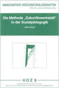 Die Methode ' Zukunftswerkstatt' in der Sozialpädagogik als Buch