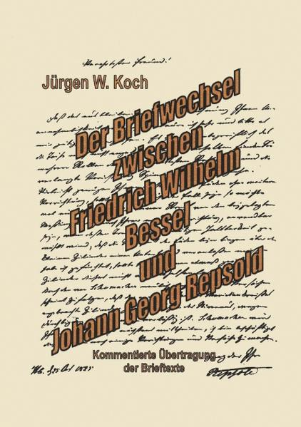 Briefwechsel Friedrich Wilhelm Bessel mit Johann Georg Repsold als Buch