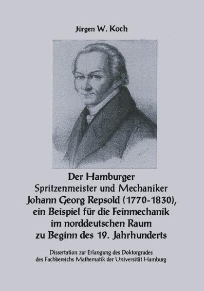 Der Hamburger Spritzenmeister und Mechaniker Johann Georg Repsold (1770-1830), ein Beispiel für die Feinmechanik im nord als Buch