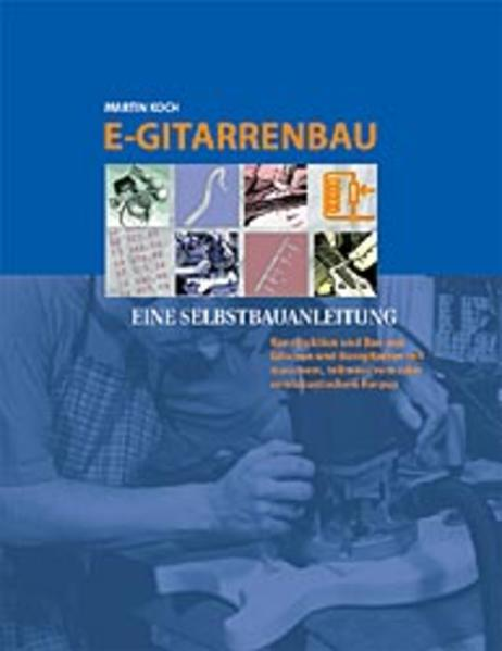 E-Gitarrenbau als Buch von Martin Koch