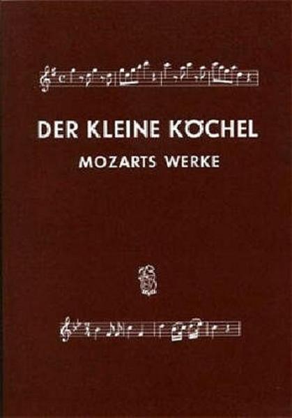 Chronologisches und systematisches Verzeichnis sämtlicher musikalischer Werke von Wolfgang Amadeus Mozart. Der kleine Köchel als Buch