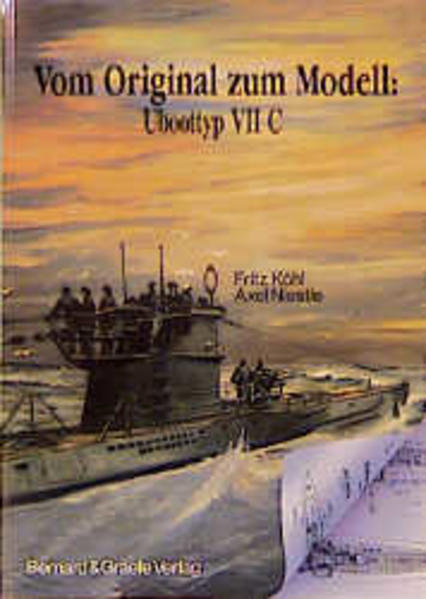 Vom Original zum Modell: Uboottyp VII C als Buch