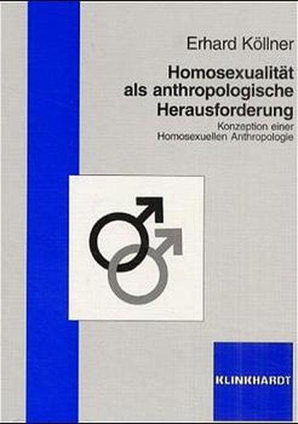 Homosexualität als anthropologische Herausforderung als Buch