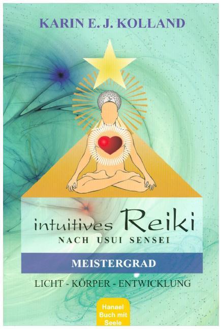 Intuitives Reiki nach Sensei Mikaomi Usui. Meistergrad als Buch