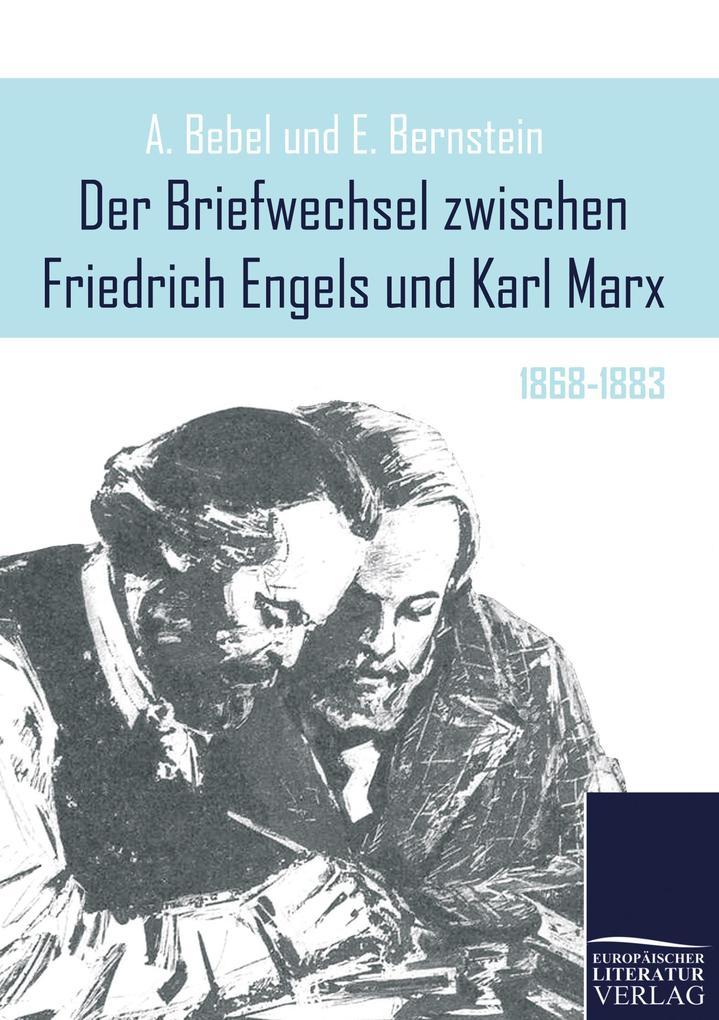 Der Briefwechsel zwischen Friedrich Engels und Karl Marx als Buch von Friedrich Engels, Karl Marx