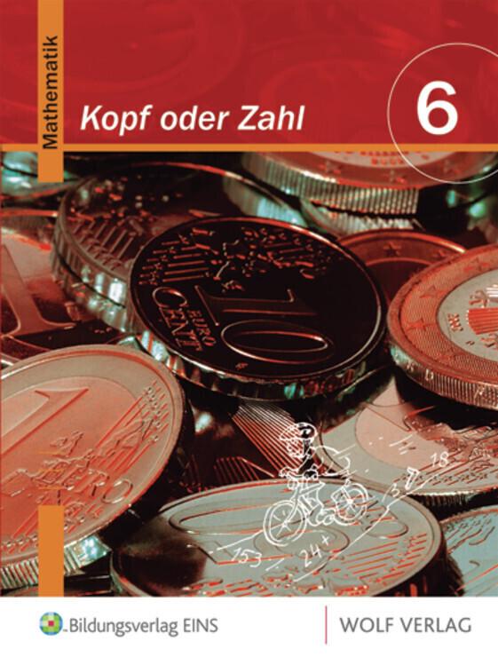 Kopf oder Zahl? - Mathematik 6. Schülerbuch als Buch