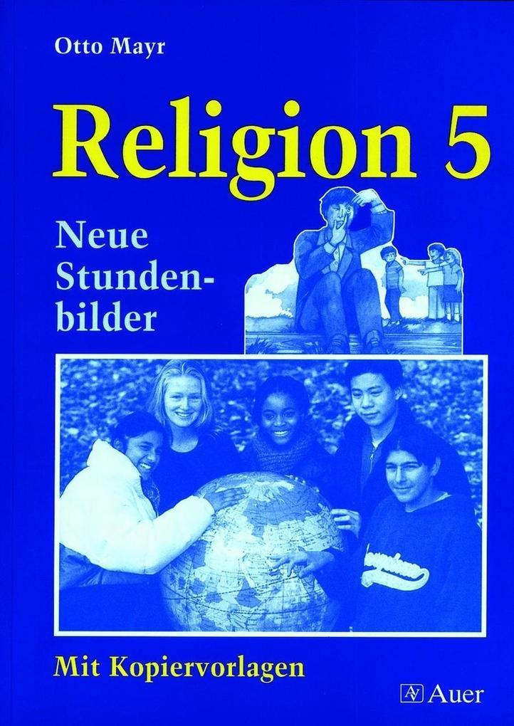 Kopiervorlagen Religion. 5. Jahrgangsstufe als Buch