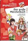 miniLÜK. Das große Märchenbuch: MiniLük-Übungen plus 4