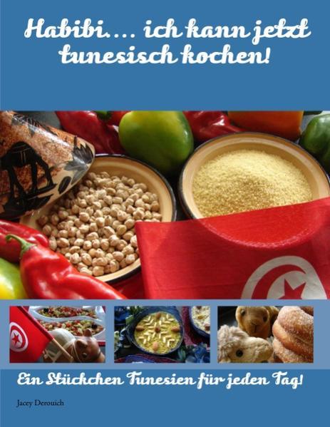 Habibi.... ich kann jetzt tunesisch kochen! als Buch von Jacey Derouich