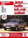 Mercedes-Benz 190/190 E/190 E 1.8/190 E 2.0. Jetzt helfe ich mir selbst