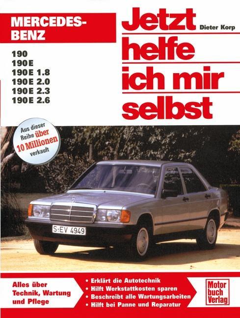 Mercedes-Benz 190/190 E/190 E 1.8/190 E 2.0. Jetzt helfe ich mir selbst als Buch
