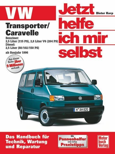 VW Transporter T4/ Caravelle ab Baujahr 1996. Jetzt helfe ich mir selbst als Buch (kartoniert)