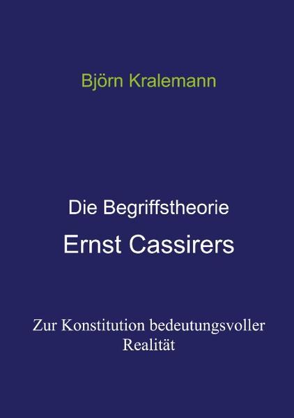 Die Begriffstheorie Ernst Cassirers als Buch