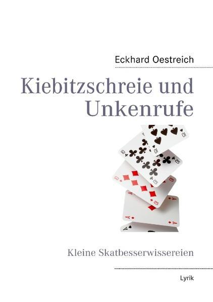 Kiebitzschreie und Unkenrufe als Buch von Eckhard Oestreich