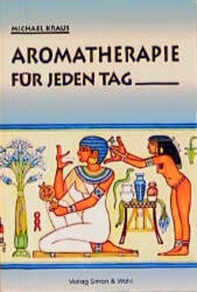 Aromatherapie für jeden Tag als Buch