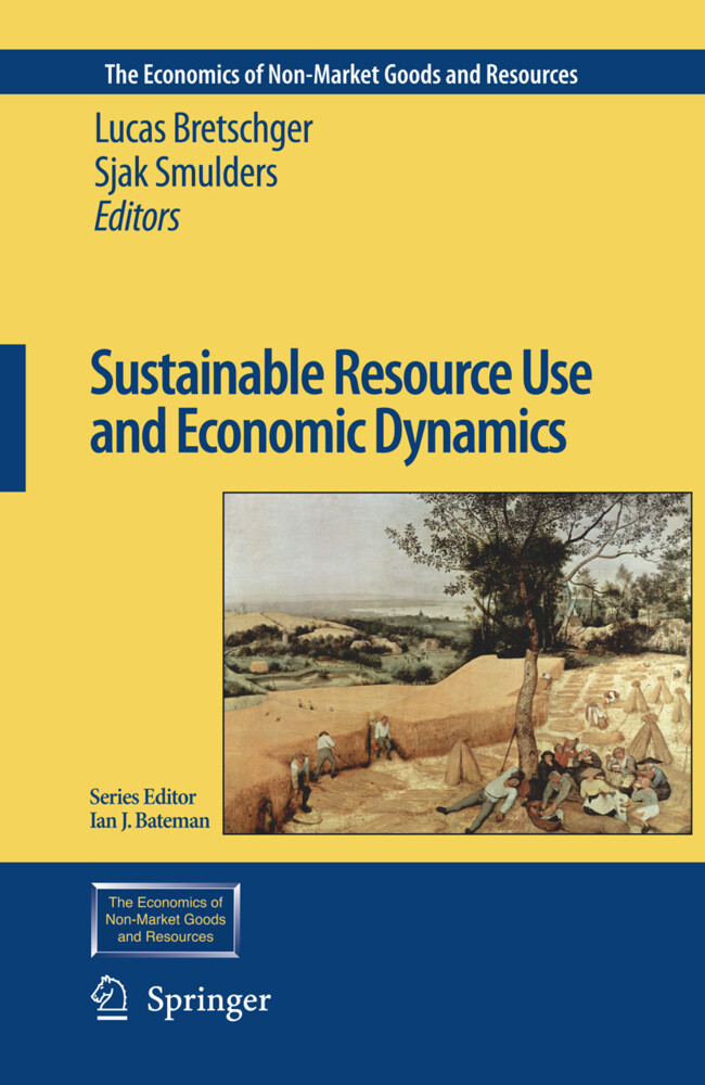 Sustainable Resource Use and Economic Dynamics als Buch von - Springer Netherlands