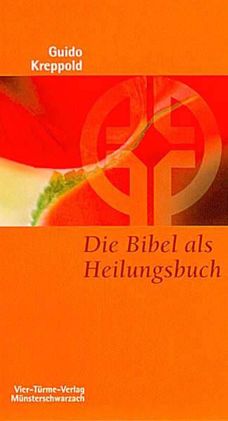 Die Bibel als Heilungsbuch als Buch