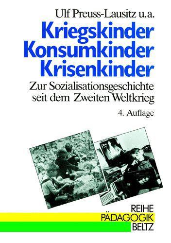 Kriegskinder, Konsumkinder, Krisenkinder als Buch