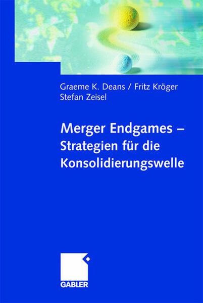 Merger Endgames, Strategien für die Konsolidierungswelle als Buch