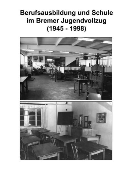Berufsausbildung u. Schule im Bremer Jugendvollzug (1945-1998) als Buch