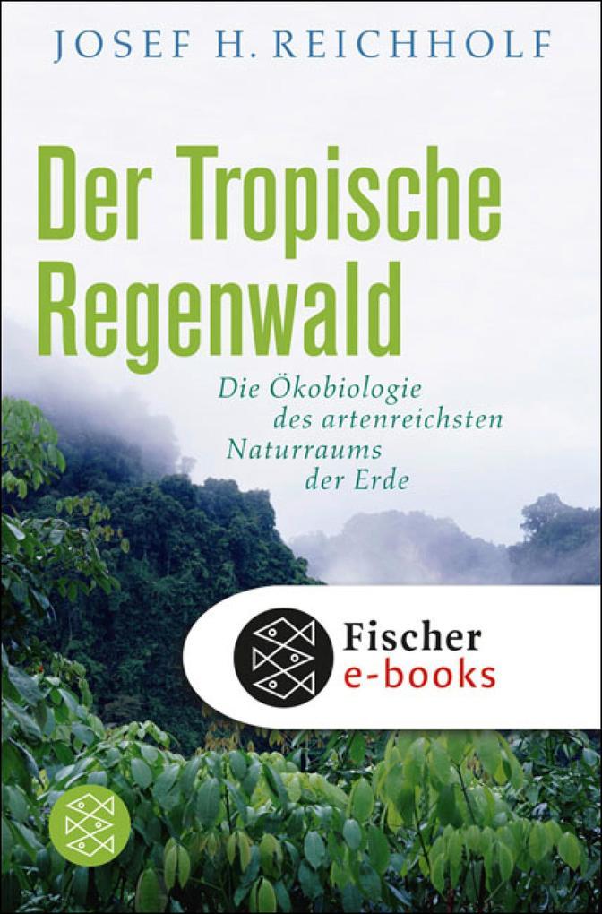 Der tropische Regenwald als eBook epub