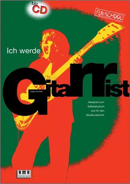 Ich werde Gitarrist! Mit CD als Buch