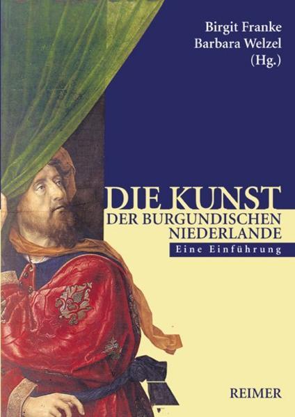 Die Kunst der burgundischen Niederlande als Buch