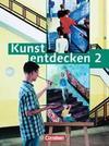 Kunst entdecken 2. Schülerbuch
