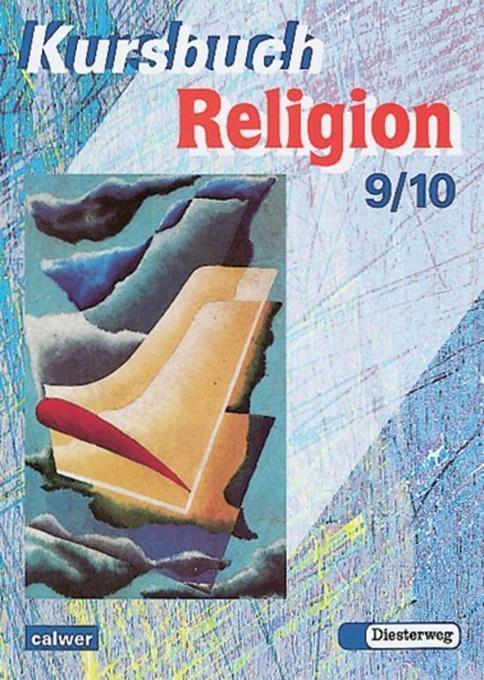 Kursbuch Religion 2000. Schülerbuch. 9./10. Schuljahr als Buch