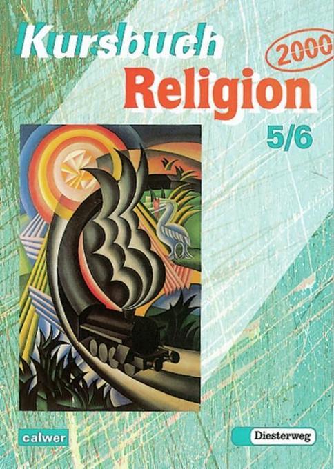 Kursbuch Religion 2000. Schülerbuch. 5./6. Schuljahr als Buch