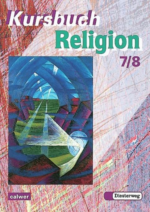 Kursbuch Religion 2000. Schülerbuch. 7./8. Schuljahr als Buch