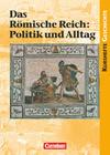 Kurshefte Geschichte. Das Alte Rom. Das Römische Reich: Politik und Alltag