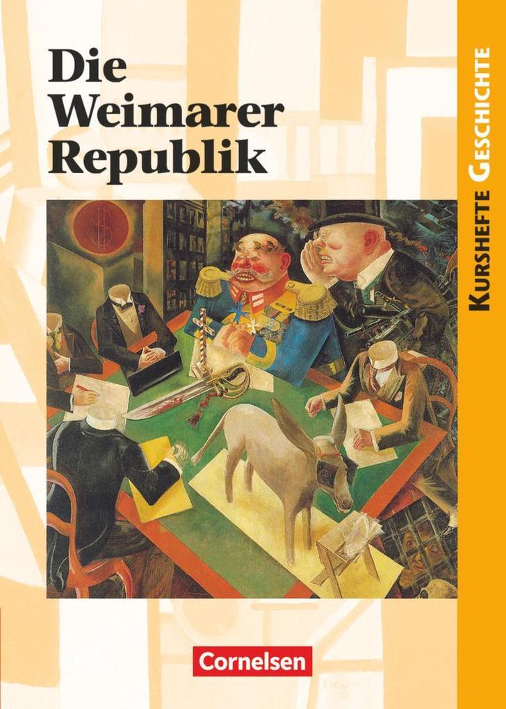Kurshefte Geschichte. Die Weimarer Republik als Buch