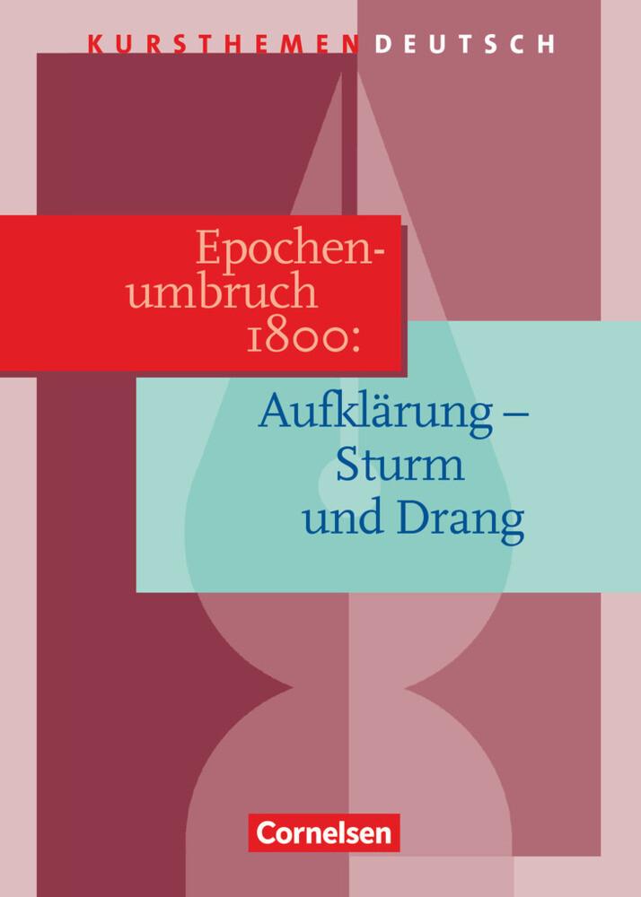 Kursthemen Deutsch. Epochenumbruch 1800: Zwischen Aufklärung und Romantik. Schülerband als Buch