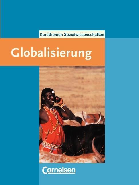 Kursthemen Sozialwissenschaften. Globalisierung als Buch