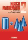 Kusch. Mathematik 2. Geometrie und Trigonometrie