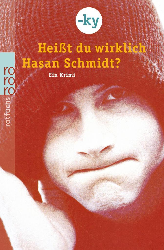 Heißt du wirklich Hasan Schmidt? als Taschenbuch