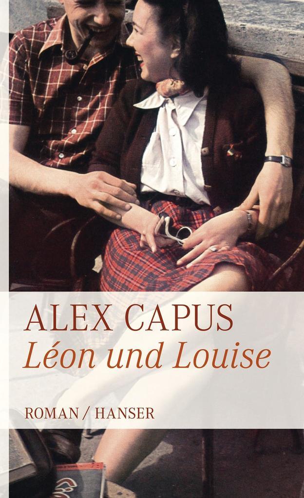 Léon und Louise als Buch von Alex Capus