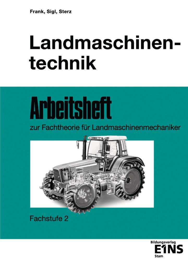 Landmaschinentechnik. Arbeitsheft. Fachstufe 2 als Buch
