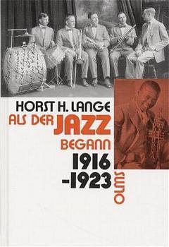 Als der Jazz begann 1916 - 1923 als Buch