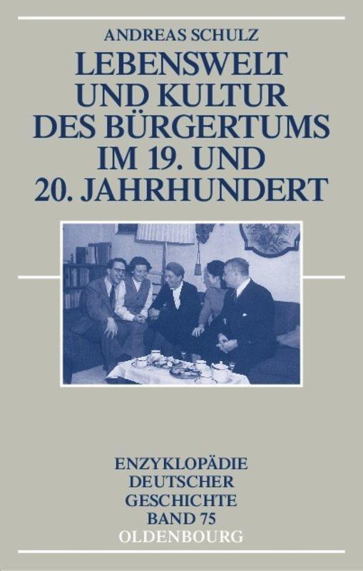 Lebenswelt und Kultur des Bürgertums im 19. und 20. Jahrhundert als Buch