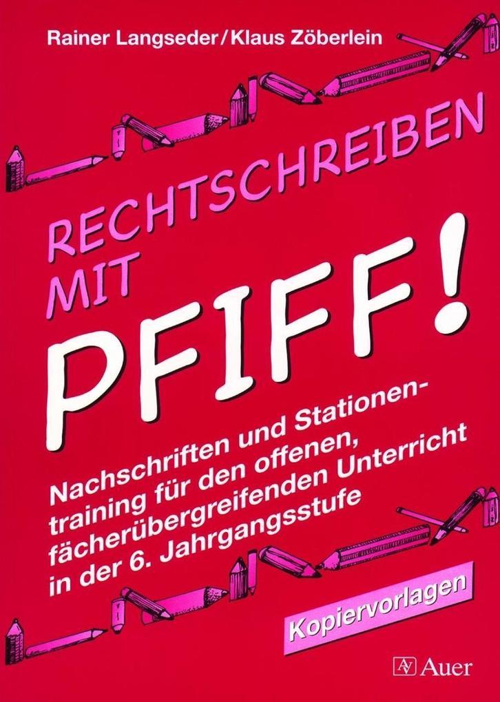 Rechtschreiben mit Pfiff! 6. Jahrgangsstufe als Buch
