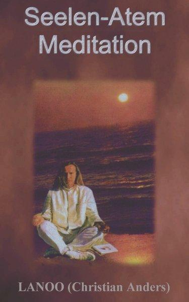 Seelenatem - Meditation als Buch
