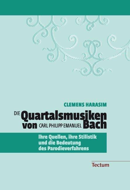 Die Quartalsmusiken von Carl Philipp Emanuel Bach als Buch