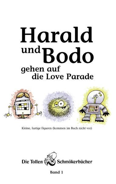 Harald und Bodo gehen auf die Love Parade als Buch
