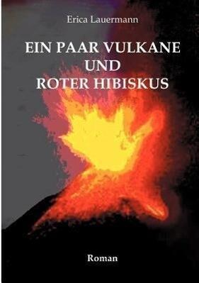 Ein paar Vulkane und roter Hibiskus als Buch
