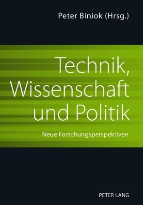Technik, Wissenschaft und Politik als Buch von