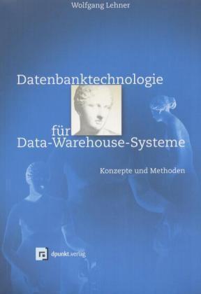 Datenbanktechnologie für Data-Warehouse-Systeme als Buch